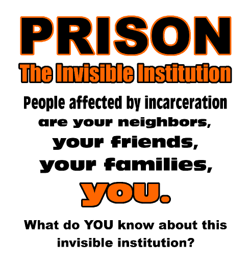 Prison: The invisible Institution